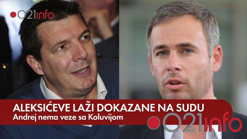 Aleksićeve laži dokazane na sudu – Andrej nema veze sa Koluvijom